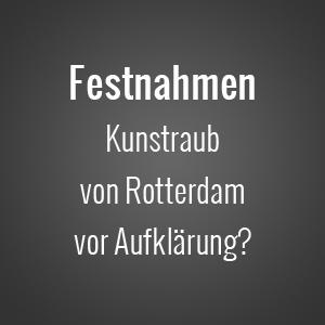 Kunstraub: Polizei verhaftet Frau im Fall der Rotterdamer Kunsthalle
