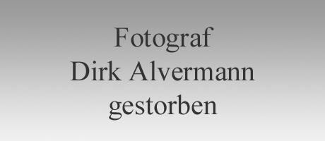 Fotograf Dirk Alvermann im Alter von 75 Jahren gestorben