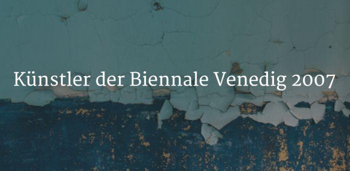 Künstler der Biennale Venedig