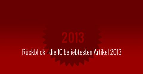 Rückblick - die 10 beliebtesten Kunstmagazin Artikel 2013
