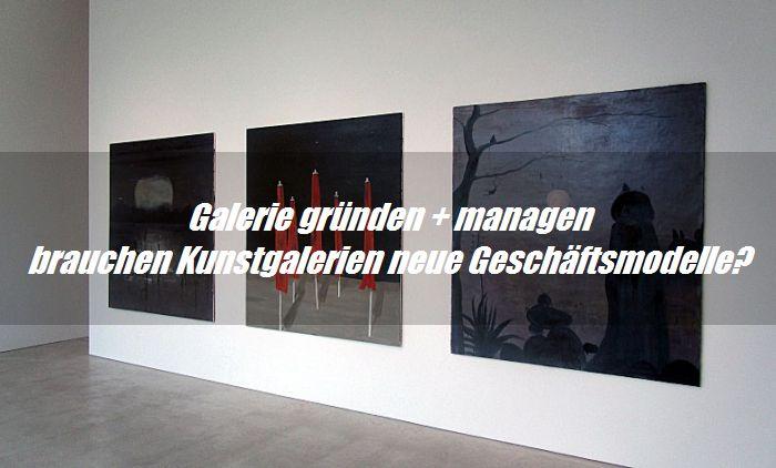 Galerie gründen - der 9-Punkte Plan für erfolgreiche Kunstgalerien