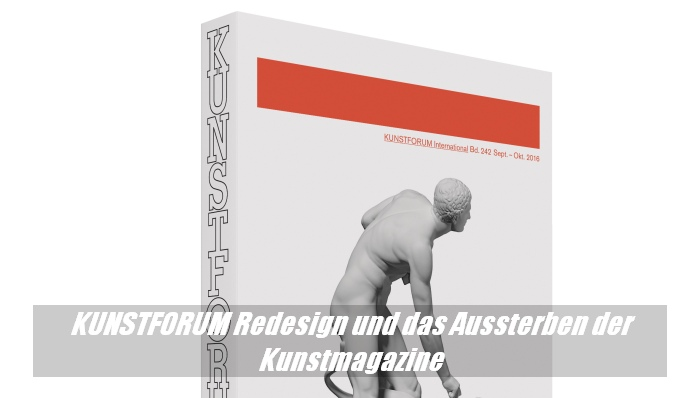 KUNSTFORUM Redesign und der schwierige Markt für Kunstmagazine