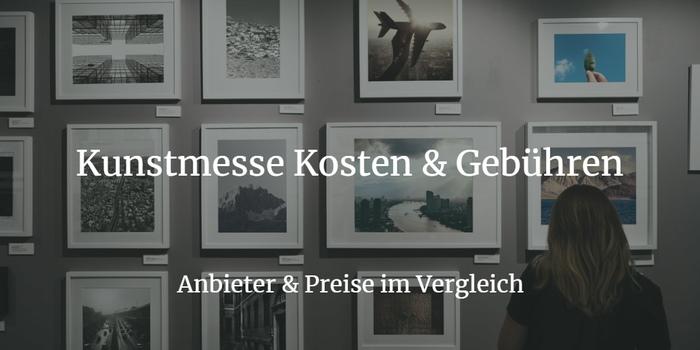 Kunstmesse Kosten & Gebühren - 30 Messen im Vergleich