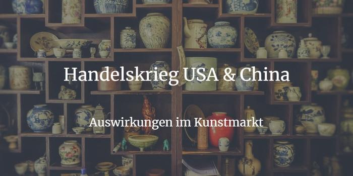 Handelskrieg - 10% Steuer auf chinesische Kunst & Antiquitäten ab September