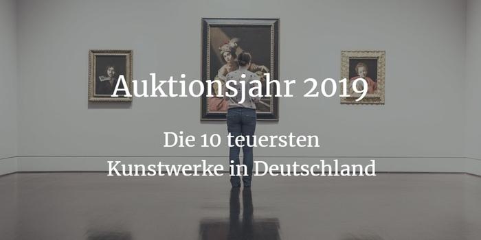 Auktionen 2019 - die 10 teuersten Kunstwerke in Deutschland