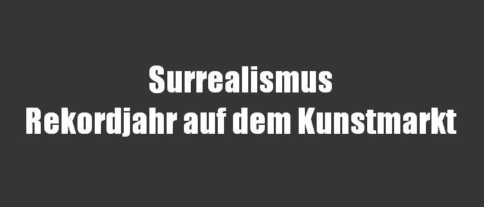 Surrealismus - Rekordjahr auf dem Kunstmarkt