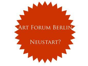 Kunstmesse - Sollte das Art-Forum-Berlin wieder stattfinden?