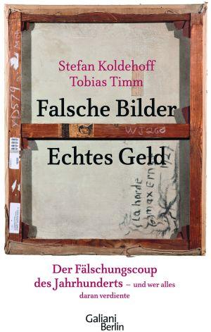 Beltracchi Fälscherskandal als Buch - Falsche Bilder Echtes Geld
