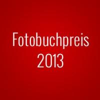 Deutscher Fotobuchpreis 2013 » die Siegertitel im Überblick