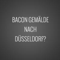Kommt das Bacon Triptychon nach Düsseldorf?