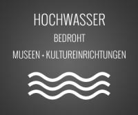 Hochwasser bedroht Museen, Hochschulen und Kultureinrichtungen