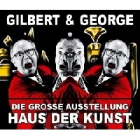 Gilbert & George Ausstellung München