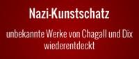 Nazi-Kunstschatz - unbekannte Werke von Dix und Chagall dabei