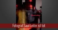 Fotograf Saul Leiter im Alter von 90 Jahren gestorben