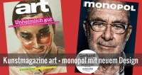 Kunstmagazine Art und Monopol in neuem Layout und Design