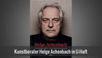 Kunstberater Helge Achenbach sitzt wegen Betrugsvorwurf in U-Haft