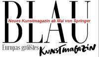 Die WELT macht BLAU - neues Kunstmagazin kommt im Mai