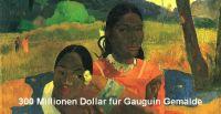 Ist Gauguin-Bild nun das teuerste Kunstwerk der Welt?