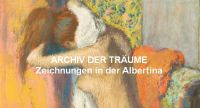 Zeichnungen des Musée d'Orsay – die Albertina zeigt ihnen das Archiv der Träume