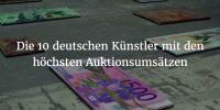 Top 10 deutscher Künstler mit höchsten Auktionsumsätzen 2015