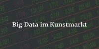 Big Data Kunstmarkt - warum Artnet Tutela Analytics übernimmt