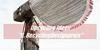 Upcycling Ideen - Marta Herford vergibt Recycling Designpreis