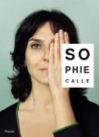 Sophie Calle erste Retrospektive in Deutschland