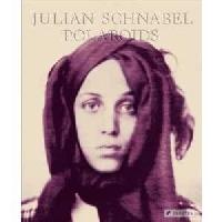 Julian Schnabel Polaroids Ausstellung