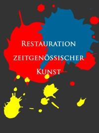 Restauration - wie zeitgenössische Kunst restauriert wird