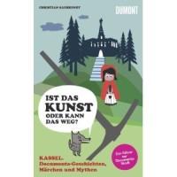 Kunstführer Kassel mit interessanten Documenta-Geschichten
